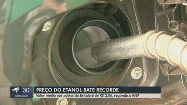 Preço do etanol bate recorde nos postos do estado - Valor médio é de R$ 3,06, segundo a Agência Nacional do Petróleo (ANP).