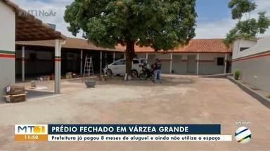 Prefeitura de Várzea Grande pagou 8 meses de aluguel de prédio fechado - Prefeitura de Várzea Grande pagou 8 meses de aluguel de prédio fechado.
