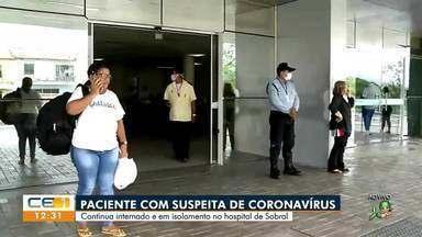 Paciente com suspeita de coronavírus continua em isolamento em Sobral - Saiba mais no g1.com.br/ce