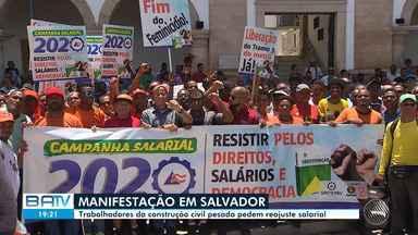 Destaques do Dia: Trabalhadores da construção civil pedem reajuste no salário - Confira outros destaques na capital baiana e no interior do estado.