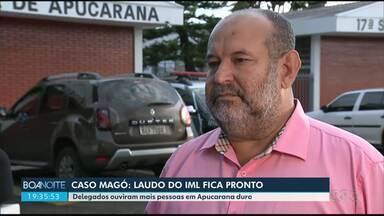 Caso Magó: laudo do IML fica pronto - Delegados ouviram mais pessoas em Apucarana