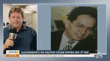 Julgamento de acusado de matar ex-mulher chega ao terceiro dia, em Manaus - Milton César é acusado de matar a mulher há 10 anos.