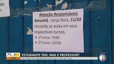 Em Cabo Frio, estudantes ficam sem aula por falta de professores - Volta às aulas começou nesta segunda-feira (10) no município.