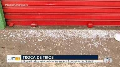 Homem que teria matado policial é morto em troca de tiros em Aparecida de Goiânia - Suspeito era foragido.