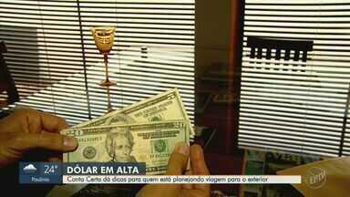 'Conta Certa' dá dicas para quem está planejando viagem para o exterior - Confira qual é o melhor momento para comprar o dólar.