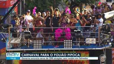 Governo do estado anuncia novidades para o Carnaval de Salvador 2020 - Destaque para as novidades da festa do folião pipoca; confira.