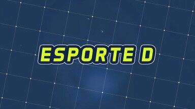 Assista à íntegra do Esporte D desta sexta-feira, 14/02 - Programa exibido em 14/02/2020.