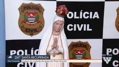 Polícia recupera imagem de santa roubada em igreja de Praia Grande - Paróquia Nossa Senhora das Graças foi alvo da ação criminosa.