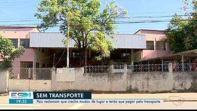 Pais reclamam de creche que mudou de lugar em Colatina, ES - Pais terão que pagar transporte.