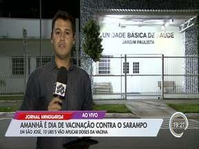 Região tem Dia D contra o sarampo neste sábado - Em São José, 10 UBS's vão aplicar doses da vacina.