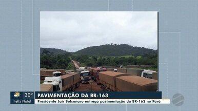 Presidente Jair Bolsonaro entrega pavimentação da BR-163 no Pará - Presidente Jair Bolsonaro entrega pavimentação da BR-163 no Pará