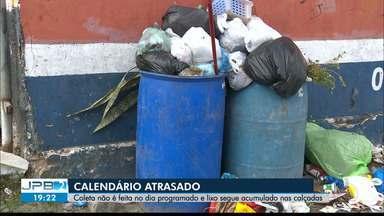 JPB2JP: Coleta não é feita no dia programado e lixo segue acumulado nas calçadas - Calendário já atrasado.