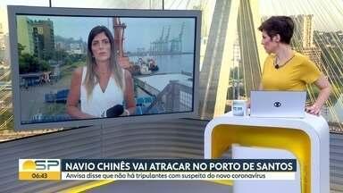Anvisa descarta coronavírus em tripulantes de navio chinês - Embarcação chinesa saiu de Cingapura passou por 4 portos chineses e atraca em Santos na noite desta segunda-feira.