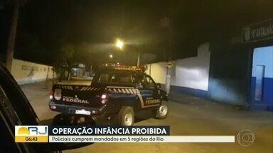 PF e PM realizam operação contra exploração sexual de crianças - A operação Infância Proibida tem como objetivo combater o abuso e a exploração infantil. Os agentes trabalham em 5 localidades do Rio de Janeiro.