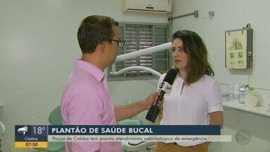 Poços de Caldas tem pronto atendimento odontológico de emergência - Plantão de saúde bucal atende população