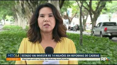Estado vai investir R$ 14 milhões em reforma de cadeias - Maringá está na lista de cidades que vão ser beneficiadas.