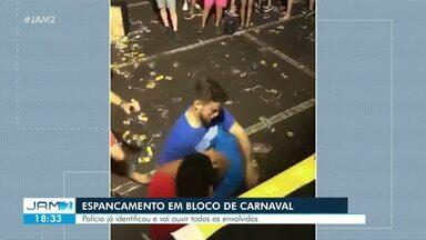 Polícia identifica e vai ouvir suspeitos de agredirem rapaz em bloco de carnaval - Polícia identifica e vai ouvir suspeitos de agredirem rapaz em bloco de carnaval