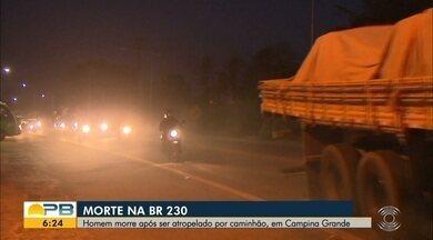 Homem morre após ser atropelado na BR-230, em Campina Grande - Condutor do veículo que atropelou a vítima fugiu do local após o acidente.