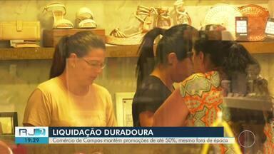 Comércio de Campos mantém promoções de até 50% mesmo fora de época - Quantidade de liquidações aponta que economia do município corre riscos.
