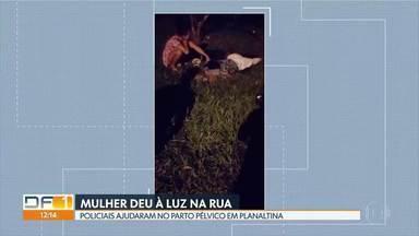 Parto pélvico: mulher deu à luz no meio da rua em Planaltina - Pessoas que passavam pelo local ajudaram no parto.