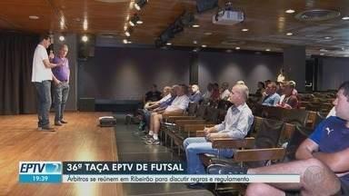 Taça EPTV de Futsal reúne árbitros da região de Ribeirão Preto - Regulamento e calendário dos jogos foram divulgados.