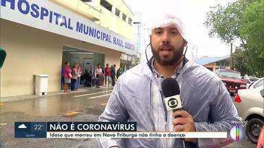 Idoso que morreu em Nova Friburgo, RJ, não tinha Coronavírus - Homem morreu neste fim de semana e estava com suspeita da doença. Notícia deixou moradores preocupados.