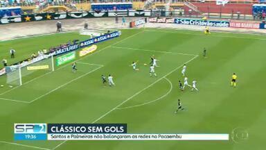 Clássico entre Santos e Palmeiras fica no zero a zero - Os times se enfrentaram no Pacaembu.