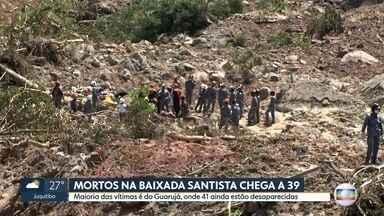 Bombeiros continuam trabalhos de resgate na Baixada Santista - Em Santos e São Vicente todos os desaparecidos já foram encontrados. Em Guarujá, equipes de busca ainda procuram 41 pessoas.