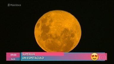 Confira imagens impressionantes da superlua - Ana Maria fica maravilhada com o espetáculo da lua