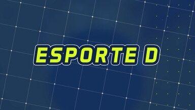 Assista à íntegra do Esporte D desta terça-feira, 10/03 - Programa exibido em 10/03/2020.