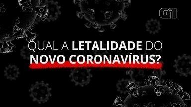 Coronavírus: qual a letalidade? - Série especial do G1 tira as principais dúvidas sobre a doença.