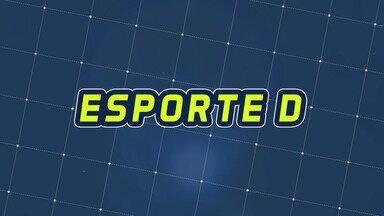 Assista à íntegra do Esporte D desta sábado, 14/03 - Programa exibido em 14/03/2020