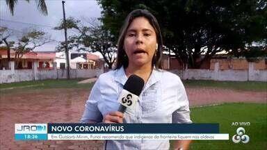 Funai recomenda que indígenas da fronteira fiquem nas aldeias devido ao coronavírus - Medidas estão sendo realizadas em Guajará-Mirim. Com quase seis mil índios, município concentra a maior população indígena do estado.