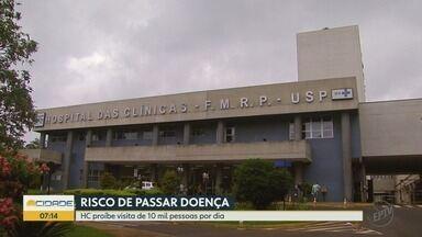 Hospital das Clínicas de Ribeirão Preto suspende visitas a pacientes por conta do Covid-19 - Cada internado poderá ter um acompanhante no quarto. Unidade solicitou ainda que pessoas com sintomas da doença não procurem o hospital se não tiverem reagendamento.