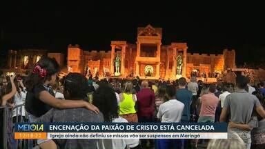 Encenação da Paixão de Cristo em Maringá é cancelada - Igreja ainda não definiu se missas vão ser suspensas.