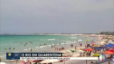 Em Cabo Frio e Macaé defesa civil faz alerta nas praias - Turismo está com restrições em Cabo Frio.