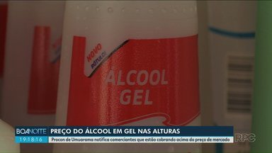Procon de Umuarama notifica empresas por preço abusivo de álcoo gel - O produto chegou a ser vendido pelo dobro do preço.