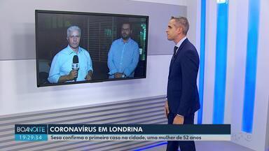 Londrina tem o primeiro caso confirmado de coronavírus - Paciente é uma mulher de 52 anos que voltou da Itália e está sendo monitorada em casa. O estado de saúde dela é bom, segundo a secretaria de saúde