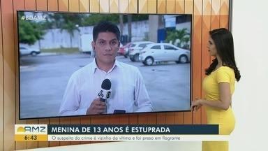 Homem é preso por estupro de menina de 13 anos, em Manaus - Suspeito é vizinho da vítima.