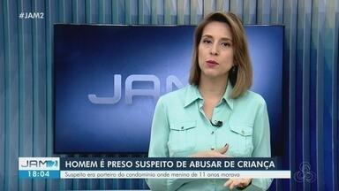 Homem é preso suspeito de abusar de criança em Manaus - Suspeito era porteiro do condomínio onde a vítima morava.