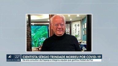 Fapesp confirma que cientista Sérgio Trindade morreu devido à Covid-19 - Trindade tinha 79 anos e estava em Nova York. Ele participou da equipe que venceu o prêmio Nobel da Paz em 2007.