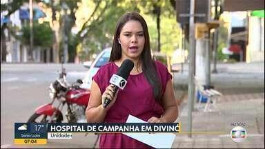 Hospital de campanha vai ser montado em Divinópolis - Unidade deve ter 20 leitos de UTI e 20 de observação.