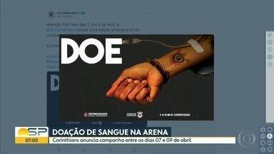 Doação de sangue na Arena Corinthians - Clube anuncia campanha em seu estádio entre os dias 07 e 09 de abril