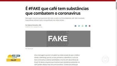 Fato ou Fake: café não tem substâncias que combatem o coronavírus - Mensagem viral diz que pacientes têm sido curados na China bebendo café. Não é verdade.