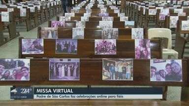 Padre de São Carlos faz celebração online para fiéis - Muitas famílias aderiram à nova forma de assistir as missas.