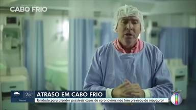 Inauguração de hospital arrendado pela Prefeitura de Cabo Frio, RJ, não ocorreu nesta 2ª - Paralelo a isso, hotéis da cidade disponibilizam quartos a pacientes.
