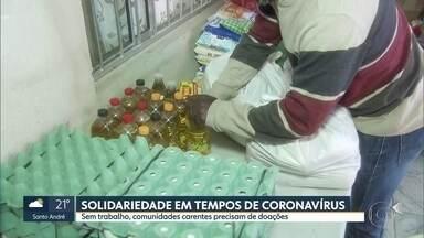 Solidariedade em tempos de coronavírus - Sem trabalho comunidades carentes precisam de doações