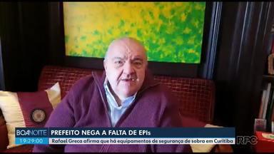 Prefeito Rafael Greca nega que estejam faltando EPIs em Curitiba - O prefeito afirmou que há equipamentos de segurança de sobra na cidade.