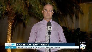 Coronel fala sobre as fiscalizações nas barreiras sanitárias durante o feriado - Coronel fala sobre as fiscalizações nas barreiras sanitárias durante o feriado