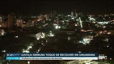 Justiça suspende toque de recolher em Umuarama - A prefeitura informou que já entrou com recurso para tentar reverter a decisão da justiça.